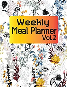 weekly meal planner vol 2 for daily food journal and grocery list