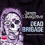 Dead Brigade | James Lovegrove