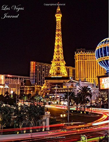 Read Online Las Vegas Journal: Lined 100+ Pages: Honeymoons, Holidays, Vacations, Funerals, Baby Showers, Birthdays, Anniversaries, Christenings, Weddings, ... & photos. (Gifts & Accessories) (Volume 29) PDF