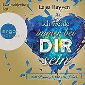 Ich werde immer bei dir sein (Bad Romeo & Broken Juliet 2)   Leisa Rayven