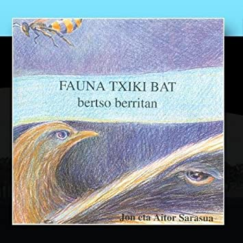 Fauna Txiki Bat Bertso Berritan by Jon Eta Aitor Sarasua (2011-02-11)