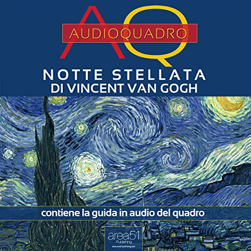 Notte Stellata di Vincent Van Gogh [Starry Gloom by Vincent Van Gogh]: Audioquadro [Audio Painting]
