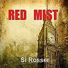 Red Mist Hörbuch von Simon Rosser Gesprochen von: David Loving