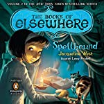 Spellbound: The Books of Elsewhere, Volume 2 | Jacqueline West
