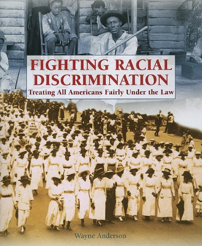 Fighting Racial Discrimination: Treating All Americans Fairly Under the Law (Progressive Movement 1900-1920: Efforts to