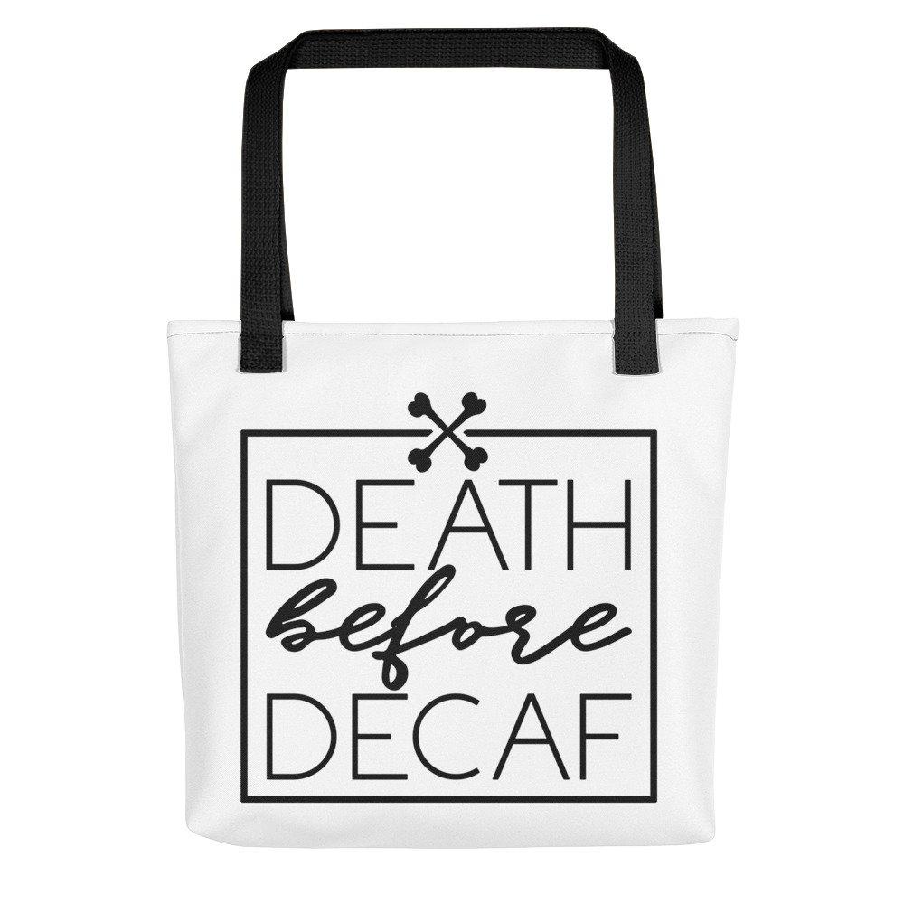 City Street Prints Death Before Decaf Fun Coffee Tote Bag