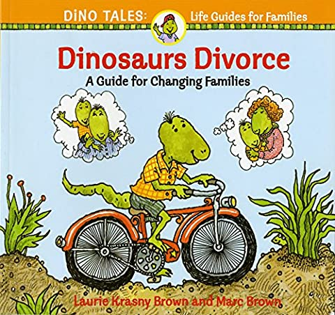 Dinosaurs Divorce (Dino Life Guides) (Children Book About Divorce)