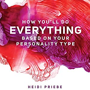 How You'll Do Everything Based on Your Personality Type Audiobook