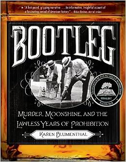Amazon com: Bootleg: Murder, Moonshine, and the Lawless