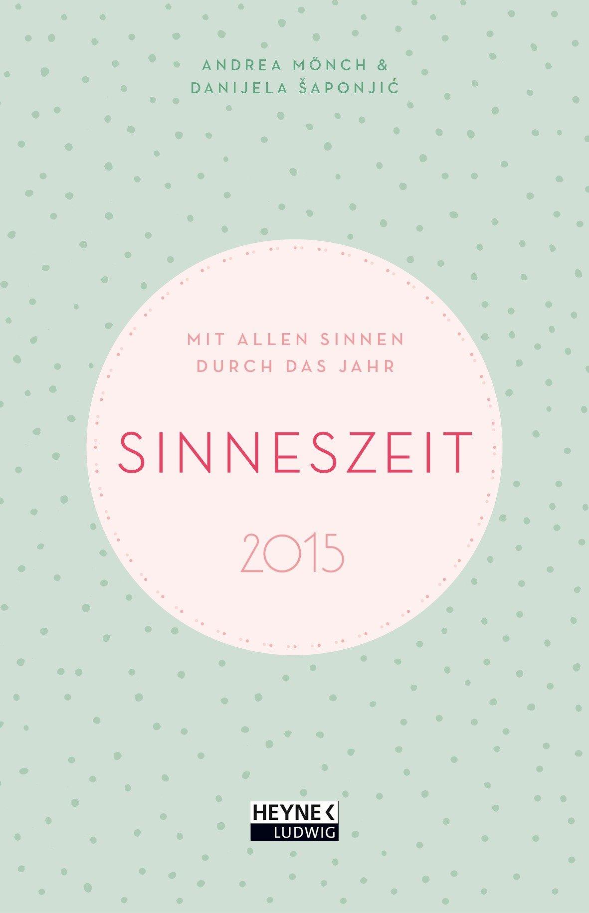 Sinneszeit 2015: Mit allen Sinnen durch das Jahr                                           Taschenkalender