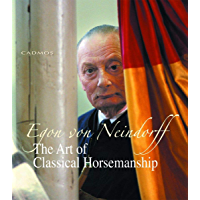 The Art of Classical Horsemanship: The legacy of one of the last great horsemen (Horses) (English Edition)