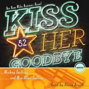 Kiss Her Goodbye: A Mike Hammer Novel | Mickey Spillane, Max Allan Collins