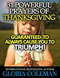 In this book are 31 Powerful Prayers Of Thanksgiving – Guaranteed To Always Cause You To Triumph!I was reminded of the Power of Thanksgiving in early 2010 by the Holy Spirit of God when I went through one of the most challenging seasons of my...