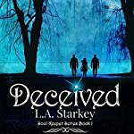 Deceived: Soul Keeper Series, Book 1 | L.A. Starkey