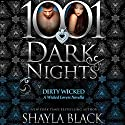 Dirty Wicked: A Wicked Lovers Novella - 1001 Dark Nights Audiobook by Shayla Black Narrated by Christian Fox