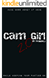 Cam Girl 2.0: Make Boss Money at Home While Keeping Your Panties On
