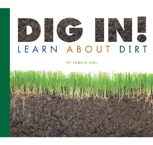 Read Online Dig In! Learn About Dirt (Science Definitions) pdf epub
