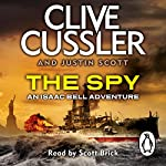 The Spy: Isaac Bell, Book 3 | Clive Cussler,Justin Scott