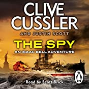 The Spy: Isaac Bell, Book 3 | Clive Cussler, Justin Scott
