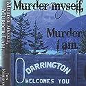 Murder Myself, Murder I Am Audiobook by Jon Keehner Narrated by Charles Ahl