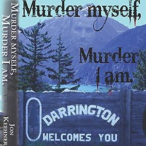 Murder Myself, Murder I Am Audiobook