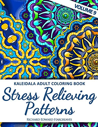 Kaleidala Adult Coloring Book - Stress Relieving Patterns - V9 (Kaleidala Coloring Books For Adults) (Volume 9) [Hargreaves, Richard Edward] (Tapa Blanda)