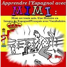 Apprendre l'Espagnol avec Mimi: Mimi est toute sale. Une Histoire en Images en Espagnol/Français avec Vocabulaire. (Mimi fr-es t. 4) (French Edition)