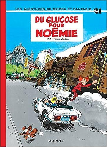 Livres audio gratuits m4b télécharger Spirou et Fantasio, tome 21 : Du glucose pour Noémie 2800100230 PDF