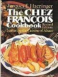 The Chez Francois Cookbook, Jacques E. Haeringer, 0131296930