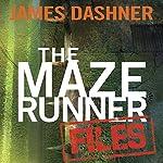 The Maze Runner Files: The Maze Runner Series | James Dashner
