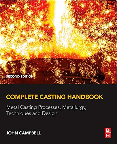 (Complete Casting Handbook: Metal Casting Processes, Metallurgy, Techniques and Design)