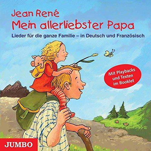 Mein allerliebster Papa. CD: Lieder für die ganze Familie - in Deutsch und Französisch