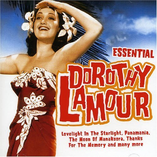 Essential Dorothy Lamour by Mastersong