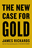 The New Case for Gold (English Edition)