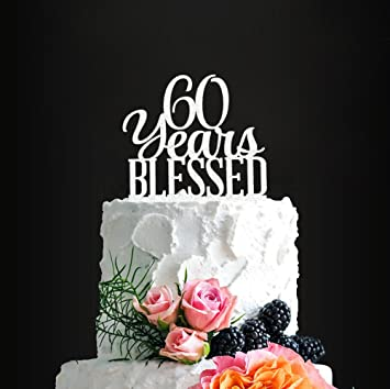Amazon.com : Acrylic Custom 60 Years Blessed Cake Topper, 60th ...