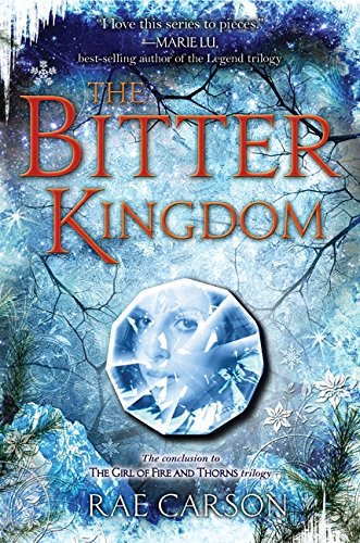 The Bitter Kingdom (Girl of Fire and Thorns)