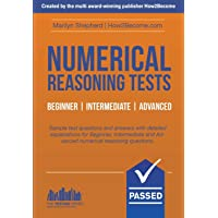 NUMERICAL REASONING TESTS: Sample Beginner, Intermediate and Advanced Numerical Reasoning Detailed Test Questions and…