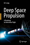 Deep Space Propulsion: A Roadmap to Interstellar Flight (Astronomers' Universe)