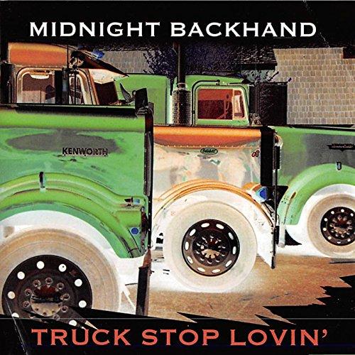 Backhand Truck (Truck Stop Lovin')