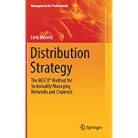 Distribution Strategy: The BESTX® Method for Sustainably Managing Networks and Channels