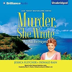 Murder, She Wrote: Aloha Betrayed Audiobook
