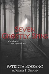 Seven Ghostly Spins: A Brush with the Supernatural Kindle Edition