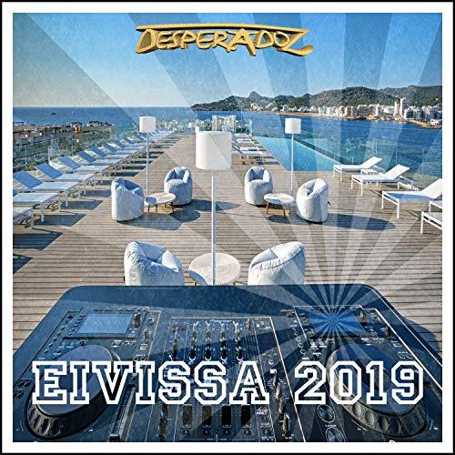 Desperadoz Eivissa 2019 (BEST SELECTION OF CLUBBING HOUSE & TECH HOUSE TRACKS)