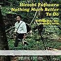 藤原ヒロシ / Nothing Much Better To Do(Deluxe Edition)