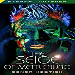 The Siege of Mettleburg: Eternal Voyager | Conor Kostick