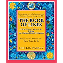 The Book of Lines, A 21st Century View of the IChing the Chinese Book of Changes: Human Design : Discover the Person You Were Born To Be