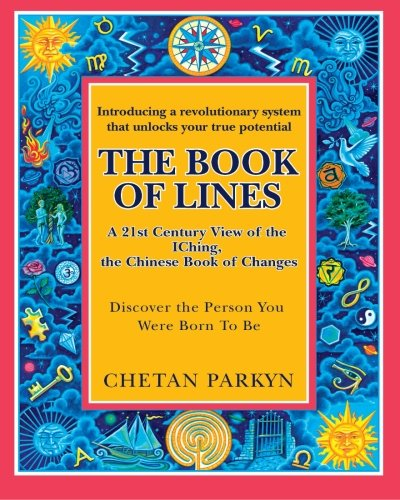 The Book of Lines, A 21st Century View of the IChing the Chinese Book of Changes: Human Design : Discover the Person You Were Born To Be (Volume 2) pdf