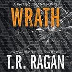 Wrath: Faith McMann, Book 3 | T. R. Ragan