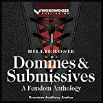 Dommes & Submissives: A Femdom Anthology | Billierosie