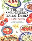 The Top One Hundred Italian Dishes, Diane Seed, 0898154340